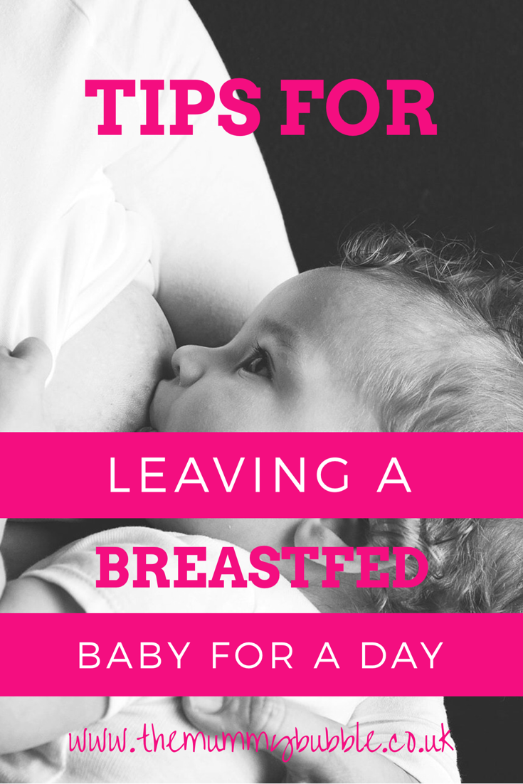 Tips for leaving a breastfed baby for a day