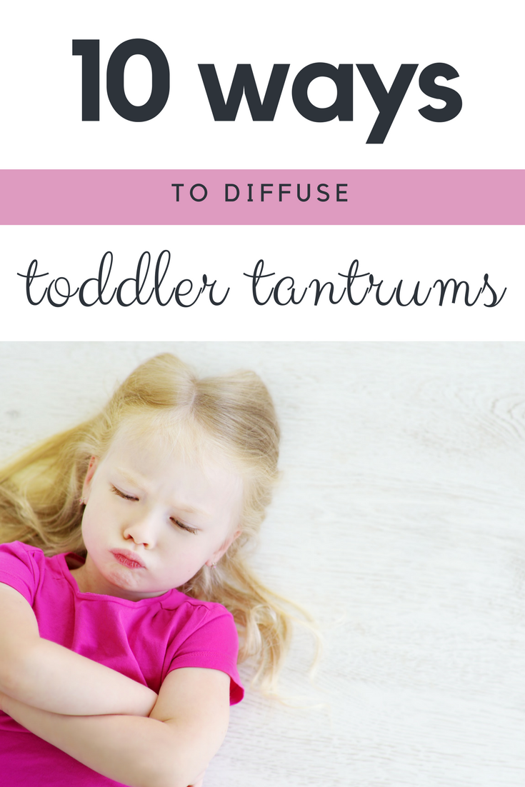 10 ways to diffuse toddler tantrums fast