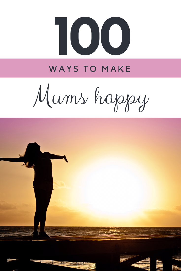 100 ways to make mums happy