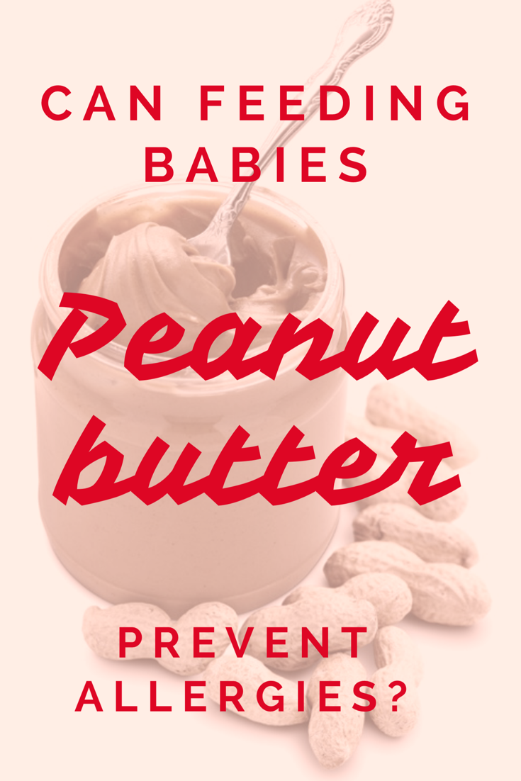 Can feeding babies peanut butter prevent allergies?