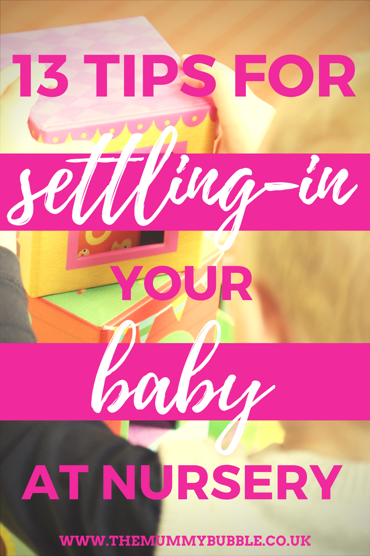 13 tips for settling-in your baby or toddler at nursery | childcare | parenting | working mum