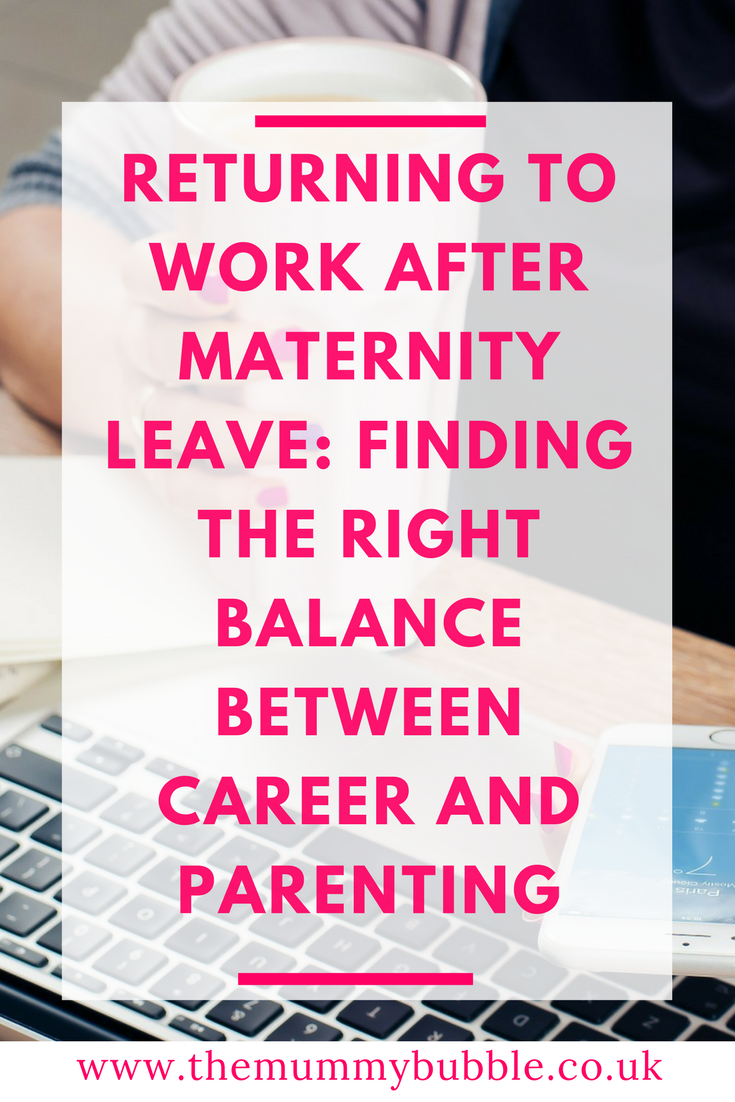 returning to work after maternity leave  finding the right