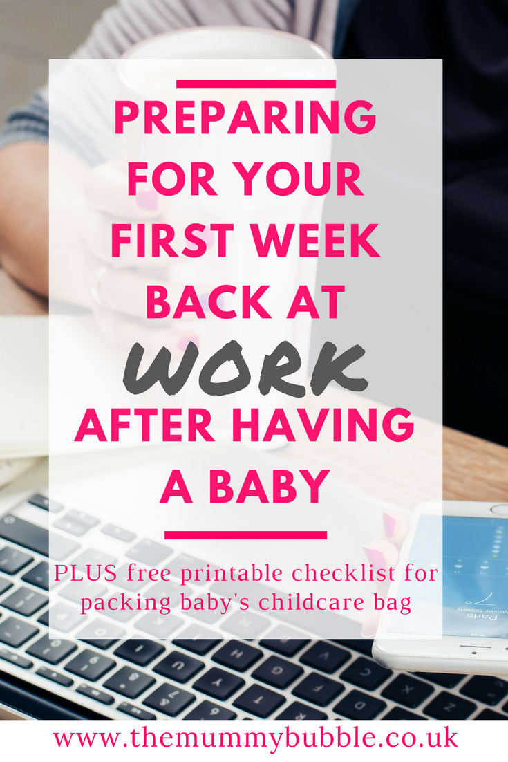 Preparing for your first week back at work after having a baby - tips for returning to the office after maternity leave ends