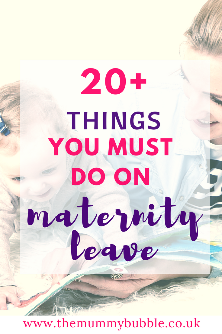 20+ things you must do during maternity leave - lots of suggestions for new mamas