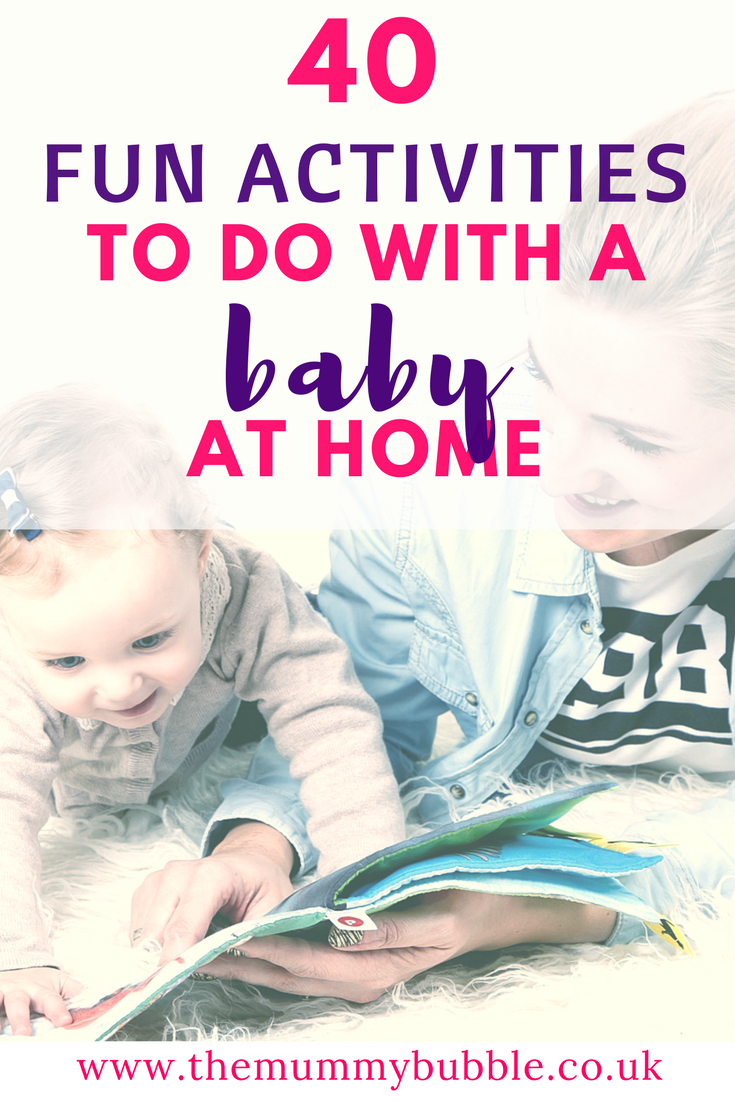 Wondering what to do with your baby all day? Here are 40 fun activities to try at home