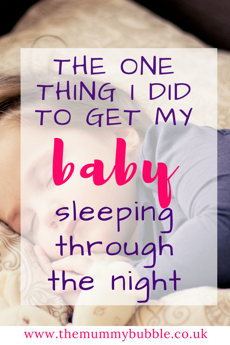 What finally made my baby sleep through the night - what every sleep deprived parent needs to know