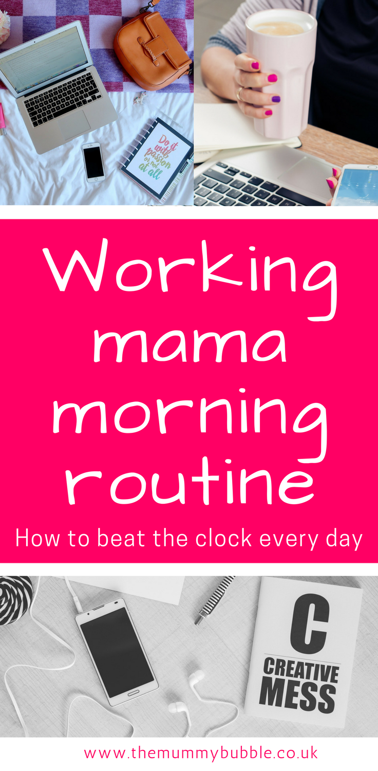 Working mama morning routine - tips for beating the clock every day