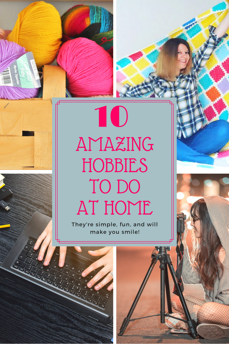 10 amazing hobbies you can do at home