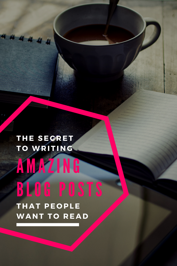 The secret to writing amazing blog posts that people want to read