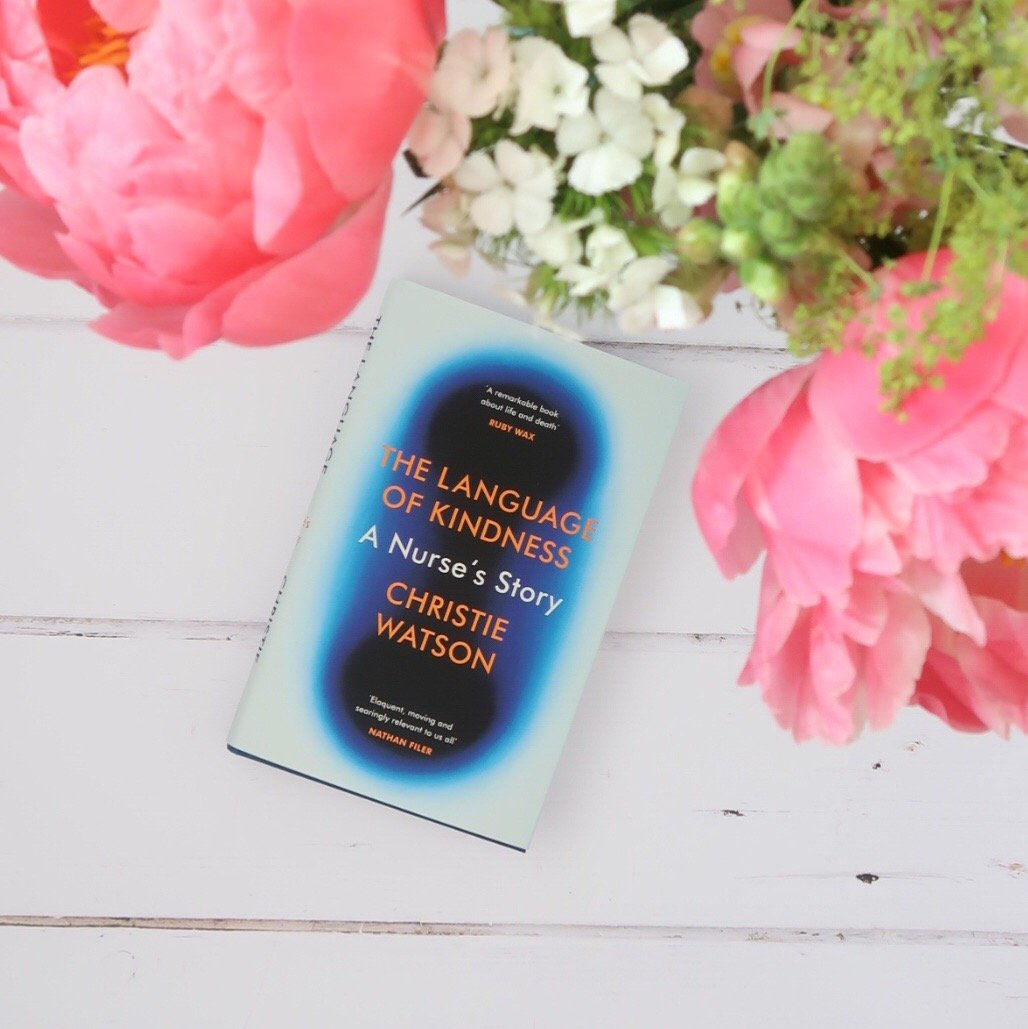 Book review: The Language of Kindness – A Nurse's Story by Christie Watson