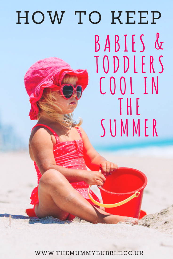 Top tips for keeping babies and toddlers cool in the summer