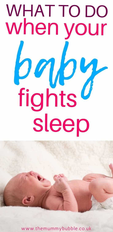 How to stop your baby fighting sleep