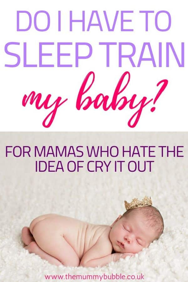 Do I have to sleep train my baby?