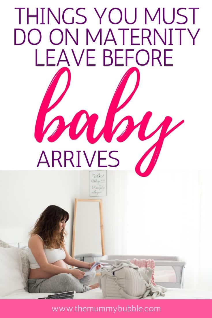 Things you must do on maternity leave before baby arrives