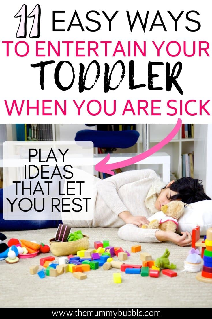 Easy ways to entertain your toddler when mama is sick