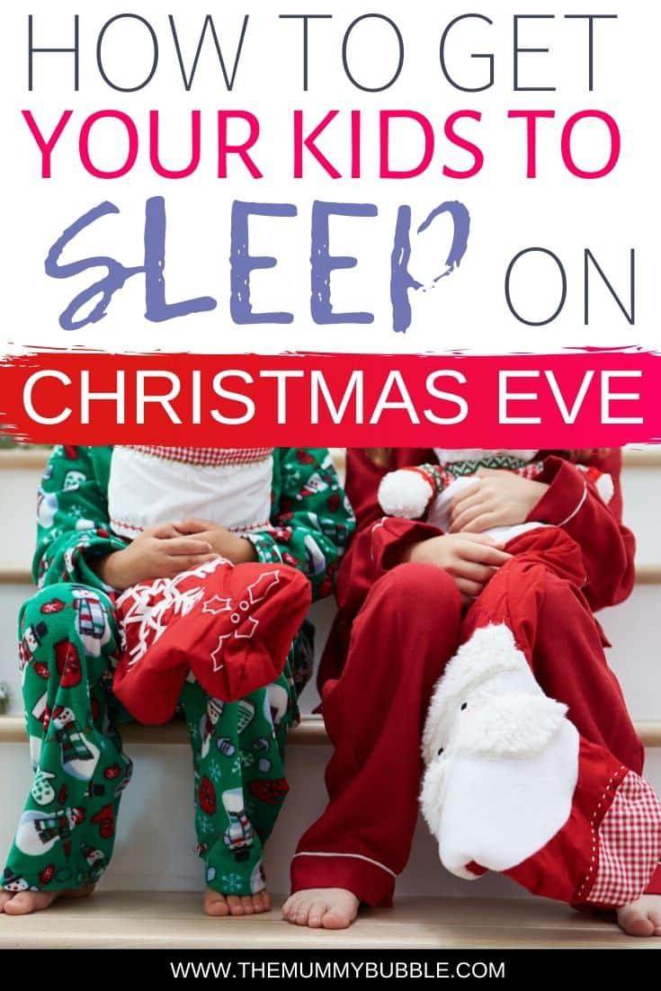 Top tips for getting your kids to sleep on Christmas Eve