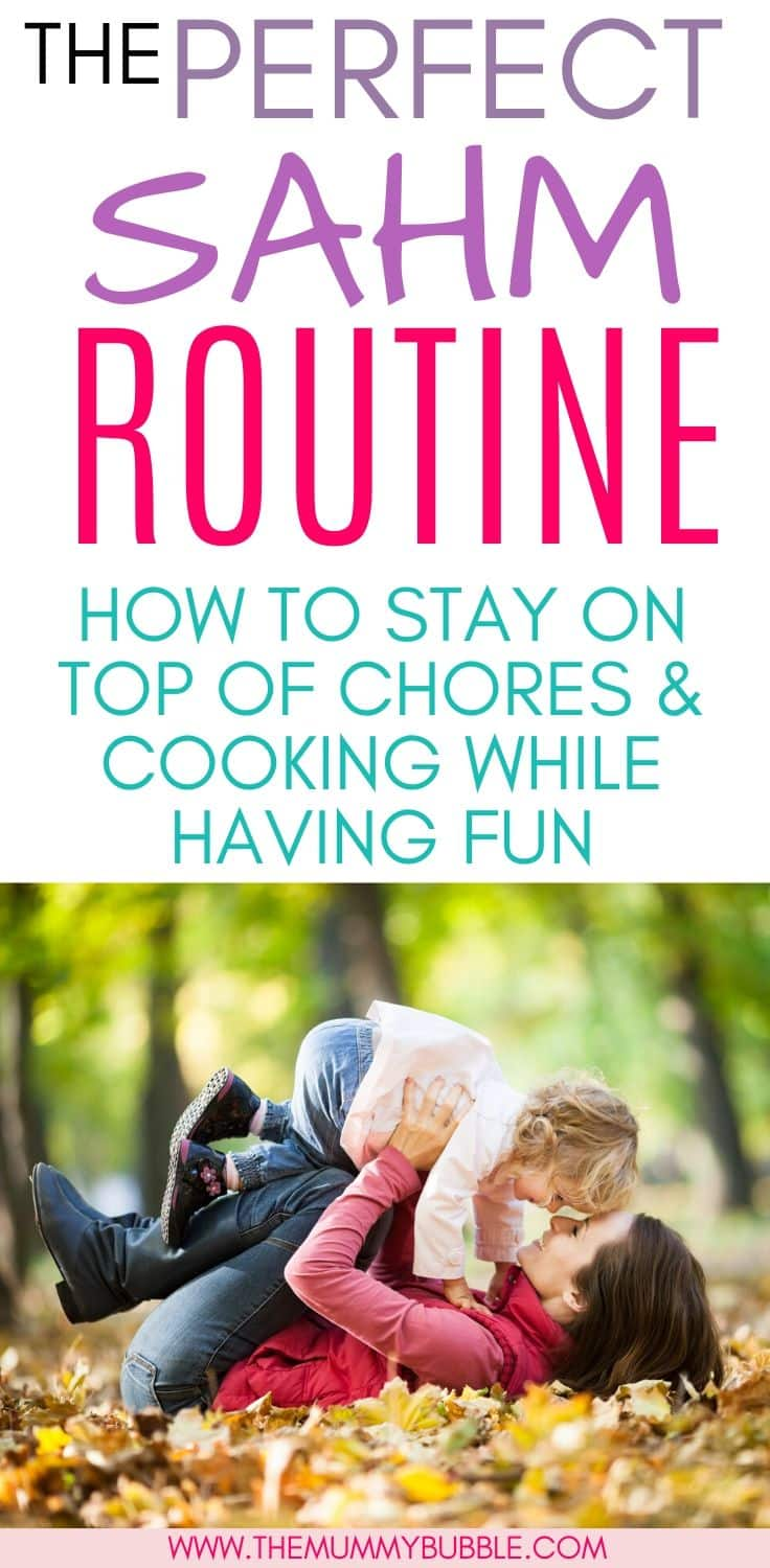 The perfect SAHM routine for cooking, cleaning and playing with the kids