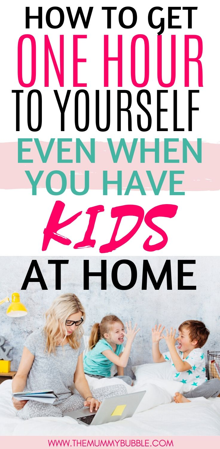 How to get one hour to yourself even when you have kids at home