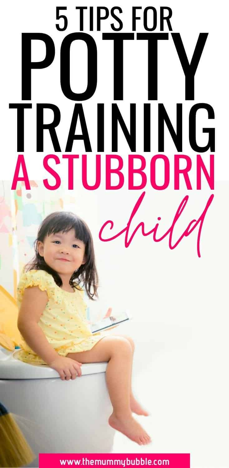 5 tips for potty training a stubborn toddler