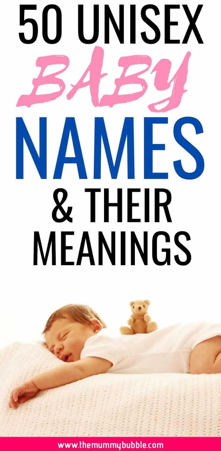 50 unisex baby name ideas and their meanings
